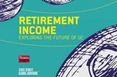 Retirement income: exploring the future of DC
